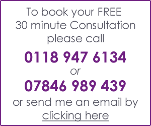 To book your FREE 30 minute Consultation please call 0118 947 6134 or 07846989439 or send me an email by clicking here
